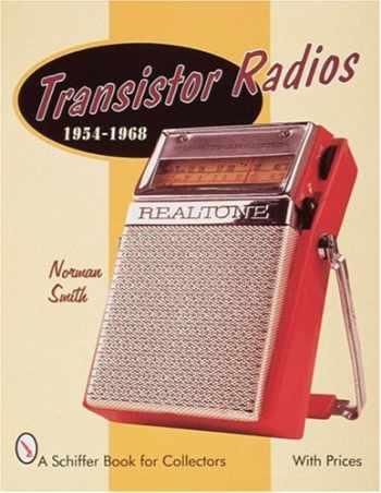 9780764306600-076430660X-Transistor Radios: 1954-1968 (Schiffer Military History Book)