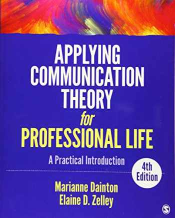 9781506315478-150631547X-Applying Communication Theory for Professional Life: A Practical Introduction