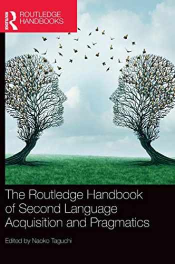 9780815349761-0815349769-The Routledge Handbook of Second Language Acquisition and Pragmatics (The Routledge Handbooks in Second Language Acquisition)