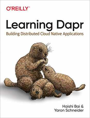 9781492072423-1492072427-Learning Dapr: Building Distributed Cloud Native Applications