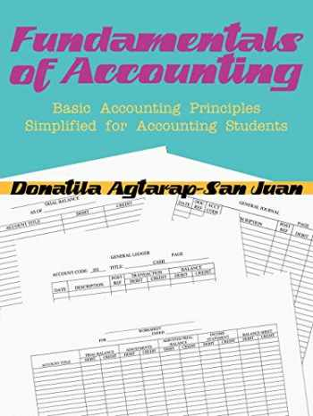 9781434322999-1434322998-FUNDAMENTALS OF ACCOUNTING: BASIC ACCOUNTING PRINCIPLES SIMPLIFIED FOR ACCOUNTING STUDENTS