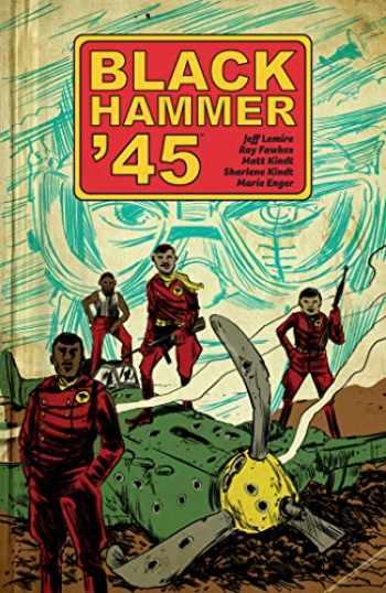 9781506708508-1506708501-Black Hammer '45: From the World of Black Hammer