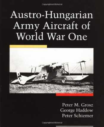9781891268052-1891268058-Austro-Hungarian Army Aircraft Of World War I