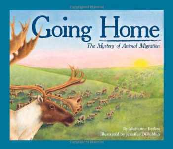 9781584691273-1584691271-Going Home: The Mystery of Animal Migration