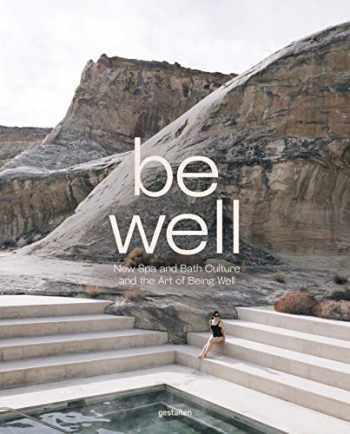 9783899559958-3899559959-Be Well: New Spa and Bath Culture and the Art of Being Well