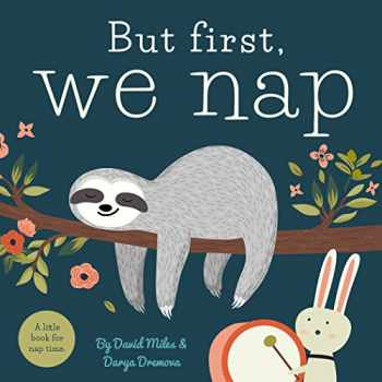 9781641700177-1641700173-But First, We Nap: A Little Book About Nap Time