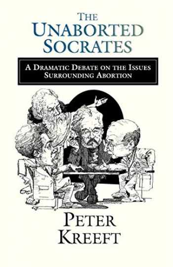 9780877848103-0877848106-The Unaborted Socrates: A Dramatic Debate on the Issues Surrounding Abortion