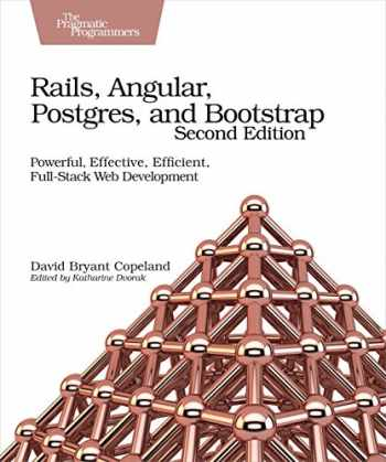 9781680502206-1680502204-Rails, Angular, Postgres, and Bootstrap: Powerful, Effective, Efficient, Full-Stack Web Development