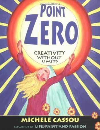 9781585420858-1585420859-Point Zero: Creativity Without Limits