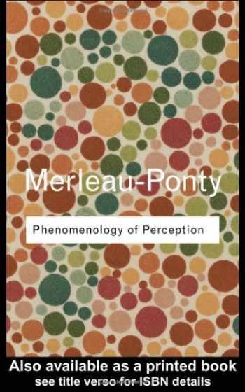 9780415278416-0415278414-Phenomenology of Perception (Routledge Classics) (Volume 85)