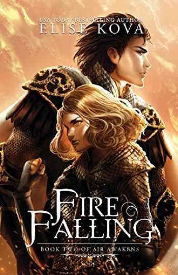 9781619849525-1619849526-Fire Falling (Air Awakens Series Book 2) (Volume 2)