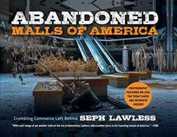 9781631585234-1631585231-Abandoned Malls of America: Crumbling Commerce Left Behind