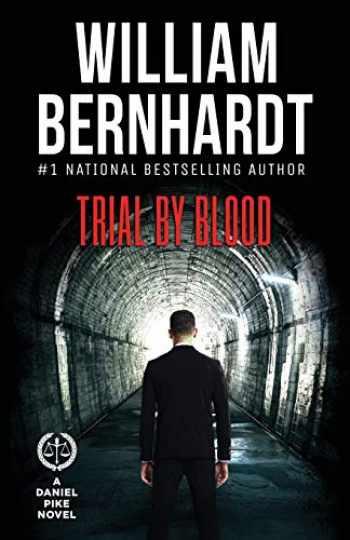 9781948263405-1948263408-Trial by Blood (Daniel Pike Legal Thriller)