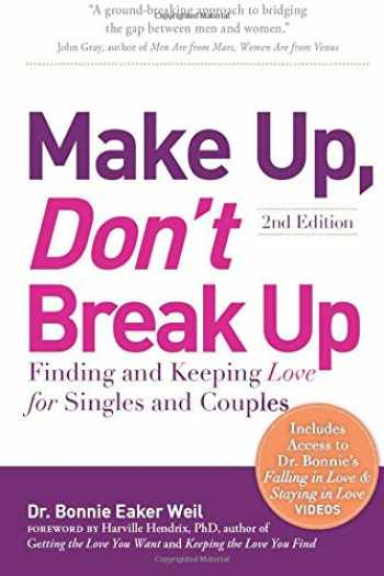 9781945390814-1945390816-Make Up, Don't Break Up: Finding and Keeping Love for Singles and Couples