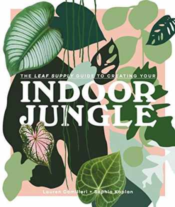 9781925811254-1925811255-The Leaf Supply Guide to Creating Your Indoor Jungle