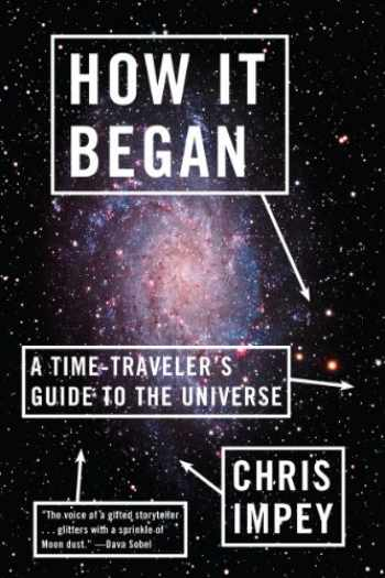 9780393343861-0393343863-How It Began: A Time-Traveler's Guide to the Universe