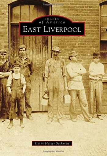 9781467113748-1467113743-East Liverpool (Images of America)