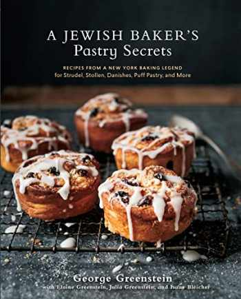 9781607746737-1607746735-A Jewish Baker's Pastry Secrets: Recipes from a New York Baking Legend for Strudel, Stollen, Danishes, Puff Pastry, and More