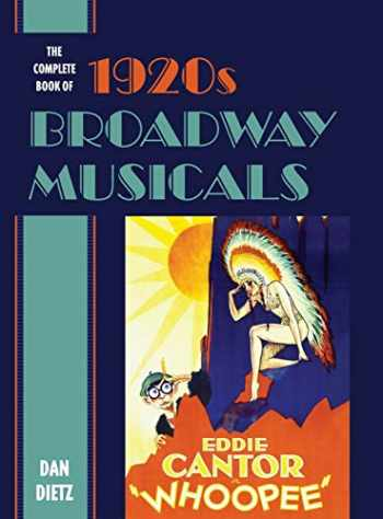 9781538112816-1538112817-The Complete Book of 1920s Broadway Musicals