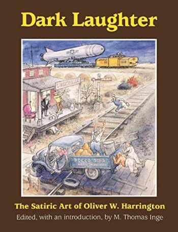 9781604733778-1604733772-Dark Laughter: The Satiric Art of Oliver W. Harrington (Studies in Popular Culture Series)