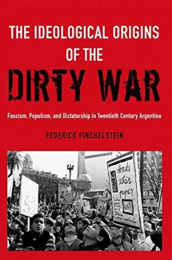 9780190611767-0190611766-The Ideological Origins of the Dirty War