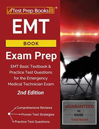 9781628457582-1628457589-EMT Book Exam Prep: EMT Basic Textbook and Practice Test Questions for the Emergency Medical Technician Exam [2nd Edition]