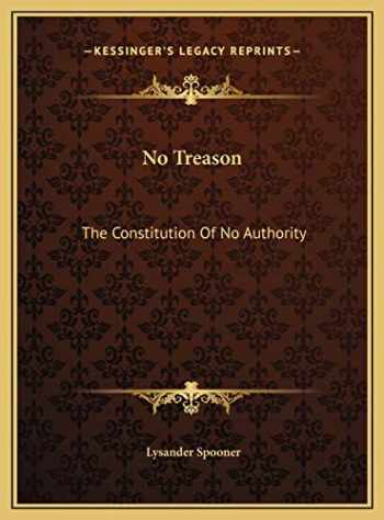 9781169529113-1169529119-No Treason: The Constitution Of No Authority