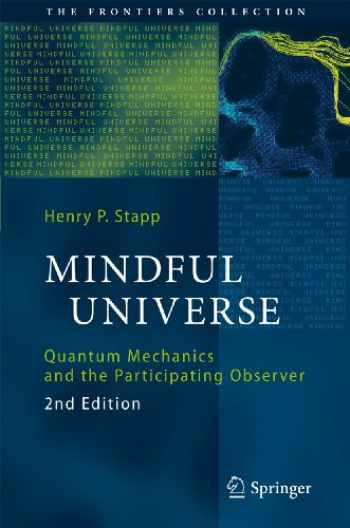 9783642180750-3642180752-Mindful Universe: Quantum Mechanics and the Participating Observer (The Frontiers Collection)