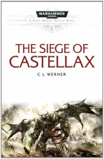 9781849702607-1849702608-The Siege of Castellax (10) (Space Marine Battles)