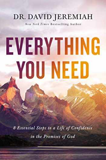 9780785223993-0785223991-Everything You Need: 8 Essential Steps to a Life of Confidence in the Promises of God