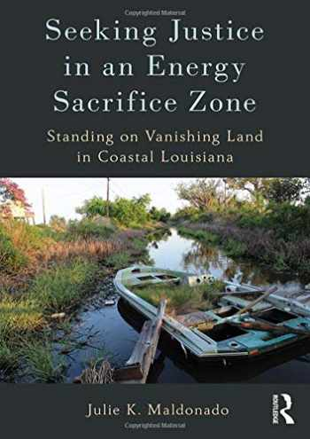 9781629584010-1629584010-Seeking Justice in an Energy Sacrifice Zone: Standing on Vanishing Land in Coastal Louisiana