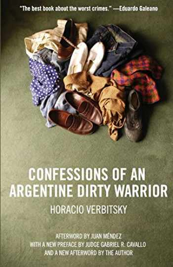 9781565849853-156584985X-Confessions Of An Argentine Dirty Warrior: A Firsthand Account Of Atrocity