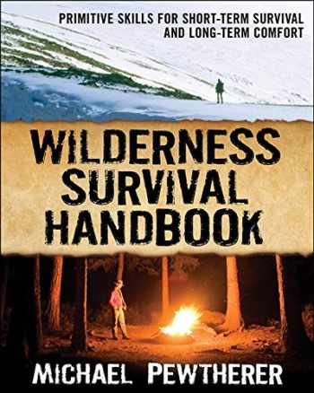 9780071484671-0071484671-Wilderness Survival Handbook: Primitive Skills for Short-Term Survival and Long-Term Comfort
