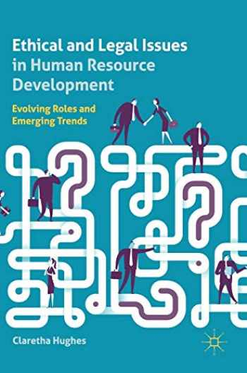 9783319995274-3319995278-Ethical and Legal Issues in Human Resource Development: Evolving Roles and Emerging Trends