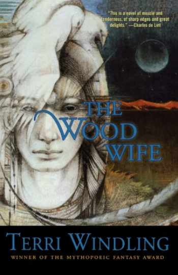 9780765302939-0765302934-The Wood Wife (Fairy Tales)