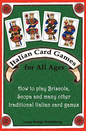 9781938712005-1938712005-Italian Card Games for All Ages: How to play Briscola, Scopa and many other traditional Italian card games