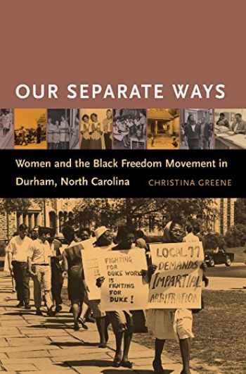 9780807856000-0807856002-Our Separate Ways: Women and the Black Freedom Movement in Durham, North Carolina