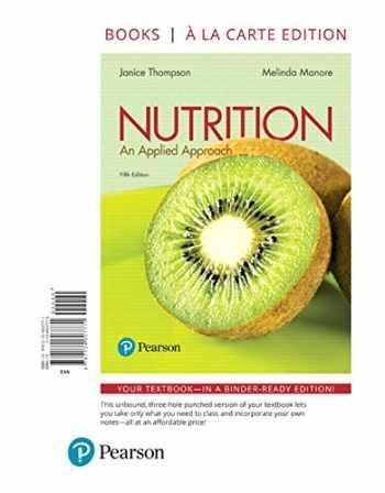 9780134607771-0134607775-Nutrition: An Applied Approach, Books a la Carte Edition