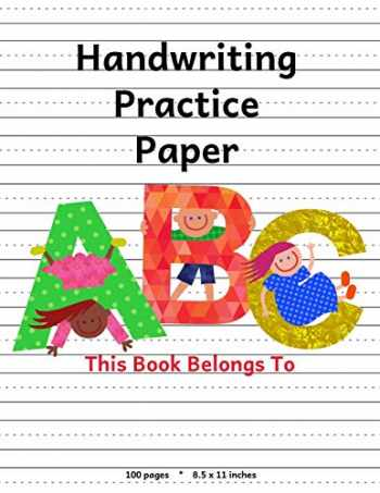 9781724738998-1724738992-Handwriting Practice Paper: ABC Kids, Notebook with Dotted Lined Sheets for K-3 Students, 100 pages, 8.5x11 inches