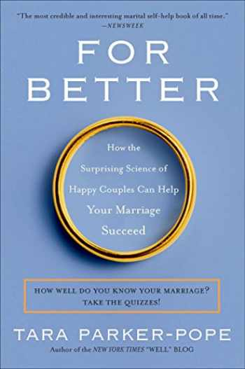 9780452297104-0452297109-For Better: How the Surprising Science of Happy Couples Can Help Your Marriage Succeed
