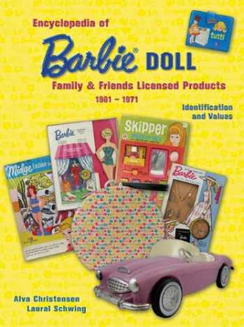 9781574326871-1574326872-Encyclopedia of Barbie Doll Family & Friends Licensed Products, 1961-1971, Identification and Values
