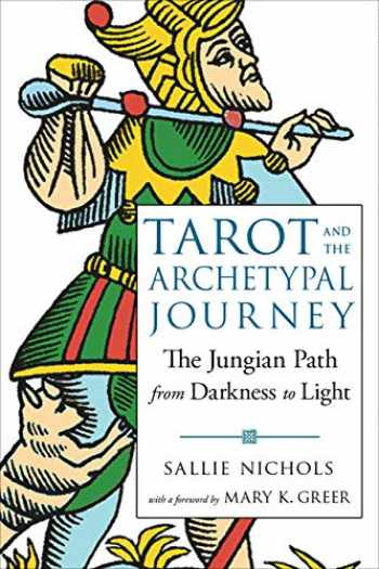 9781578636594-1578636590-Tarot and the Archetypal Journey: The Jungian Path from Darkness to Light