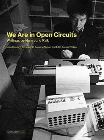 9780262039802-026203980X-We Are in Open Circuits: Writings by Nam June Paik (Writing Art)