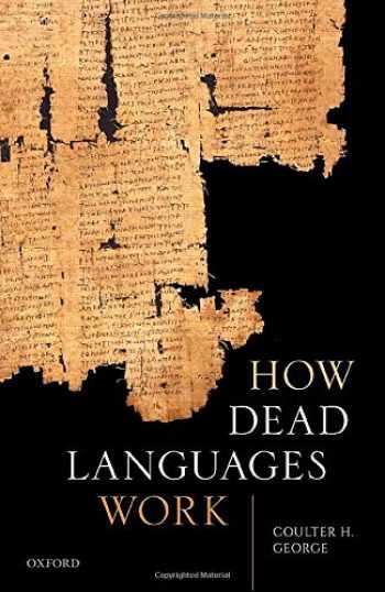 9780198852827-0198852827-How Dead Languages Work