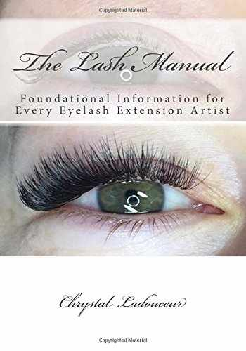 9781974021291-1974021297-The Lash Manual: Foundational Information for Every Eyelash Extension Artist