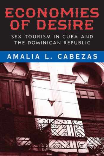 9781592137503-1592137504-Economies of Desire: Sex and Tourism in Cuba and the Dominican Republic