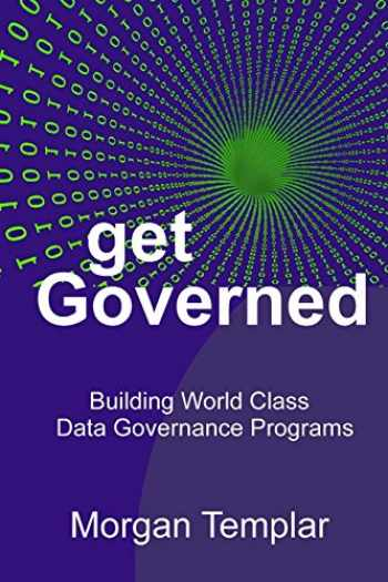 9780692951750-069295175X-Get Governed: Building World Class Data Governance Programs