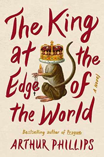9780812995480-0812995481-The King at the Edge of the World: A Novel