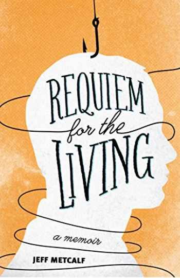 9781607813866-1607813866-Requiem for the Living: A Memoir