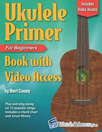 9781940301464-1940301467-Ukulele Primer Book for Beginners: with Online Video Access